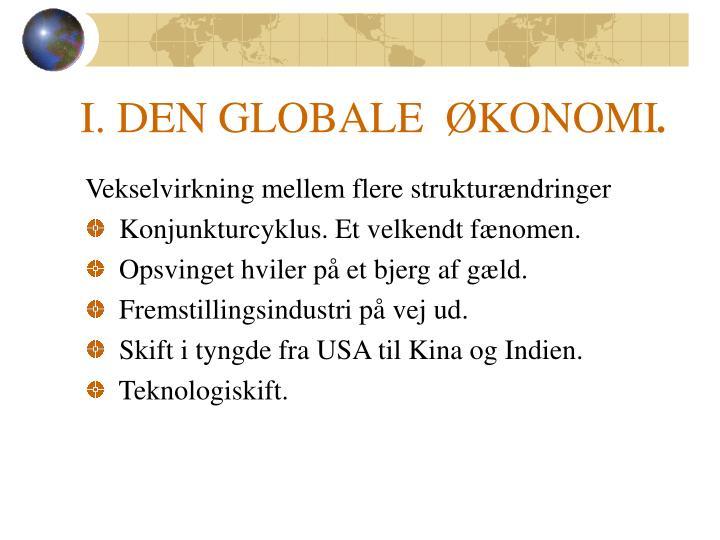 I. DEN GLOBALE  ØKONOMI
