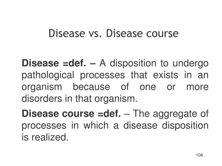 Disease vs. Disease course