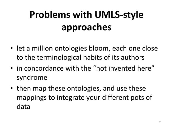 Problems with umls style approaches