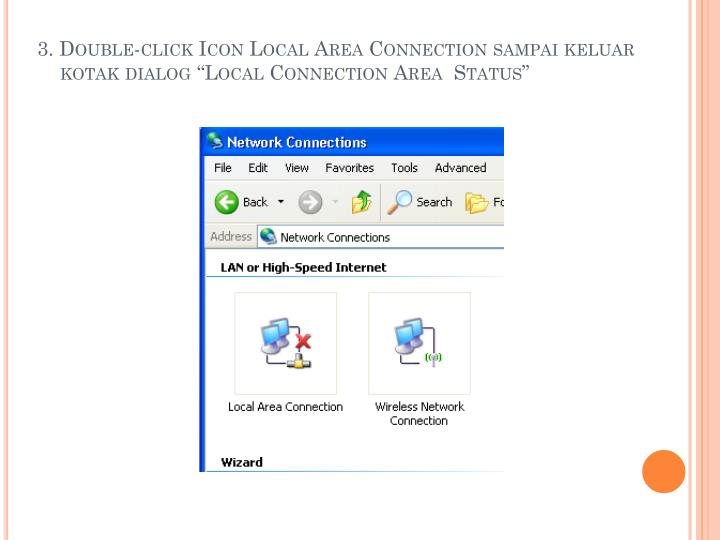 "3. Double-click Icon Local Area Connection sampai keluar kotak dialog ""Local Connection Area  Status"""
