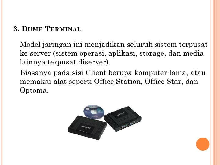 3. Dump Terminal