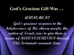 god s gracious gift was