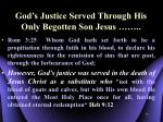 god s justice served through his only begotten son jesus
