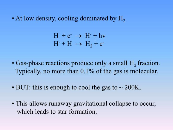 At low density, cooling dominated by H