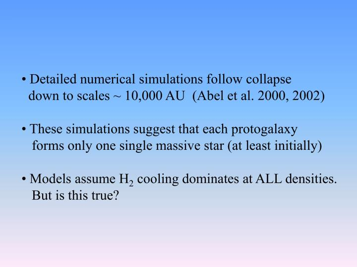 Detailed numerical simulations follow collapse