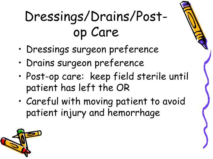 Dressings/Drains/Post-op Care