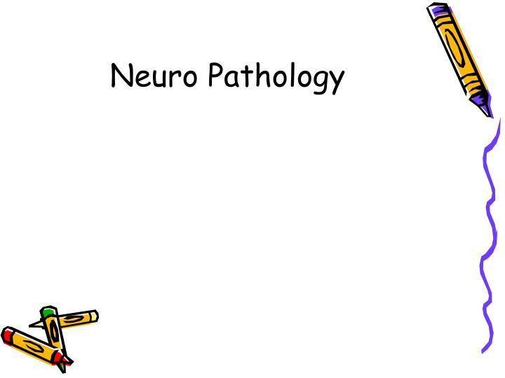Neuro Pathology