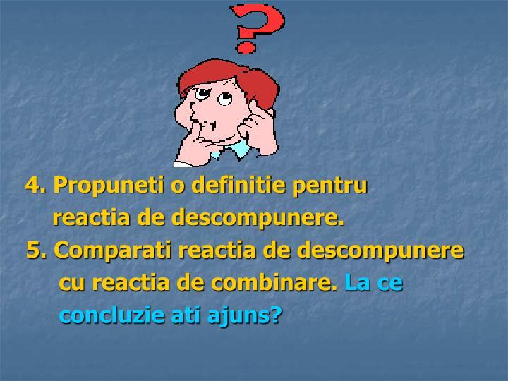 4. Propuneti o definitie pentru