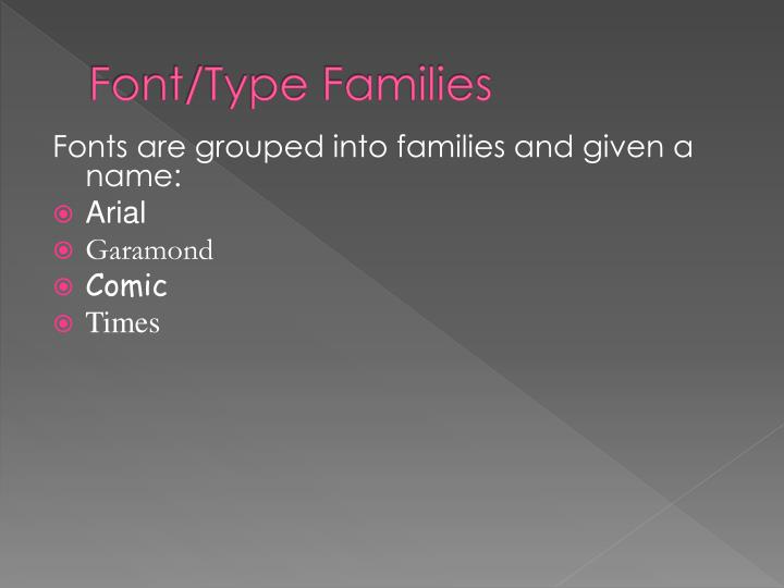 Font/Type Families