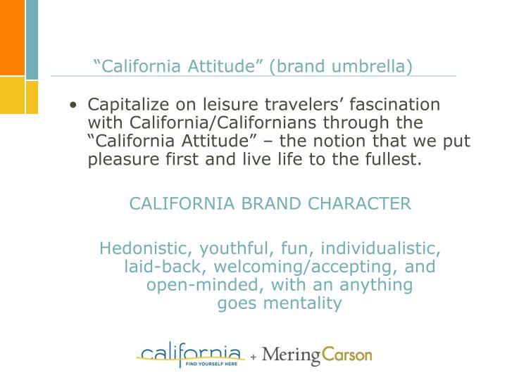"""California Attitude"" (brand umbrella)"