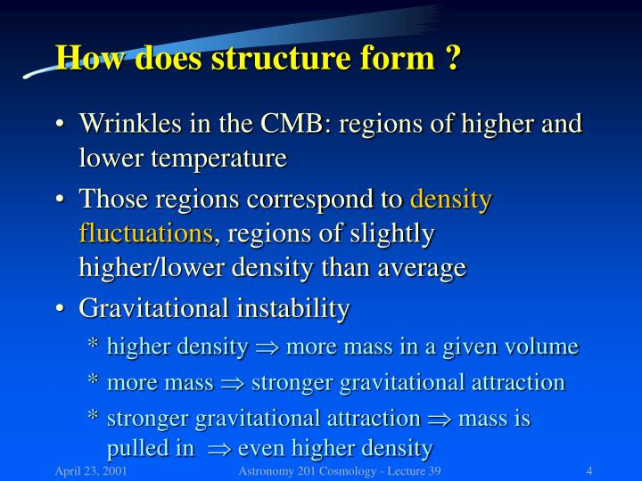 How does structure form ?