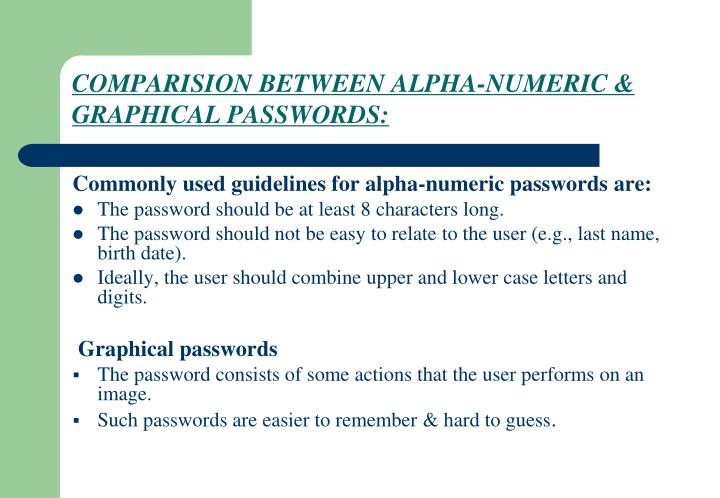 COMPARISION BETWEEN ALPHA-NUMERIC & GRAPHICAL PASSWORDS: