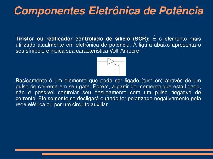 Tiristor ou retificador controlado de silício (SCR):