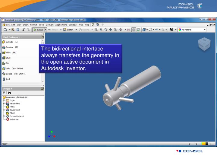 The bidirectional interface always transfers the geometry in the open active document in Autodesk Inventor.