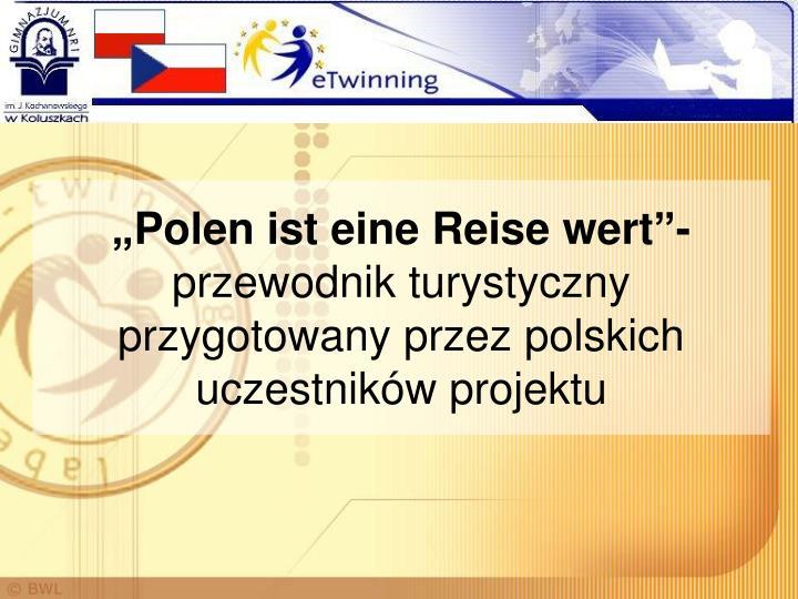 """""""Polen ist eine Reise wert""""-"""