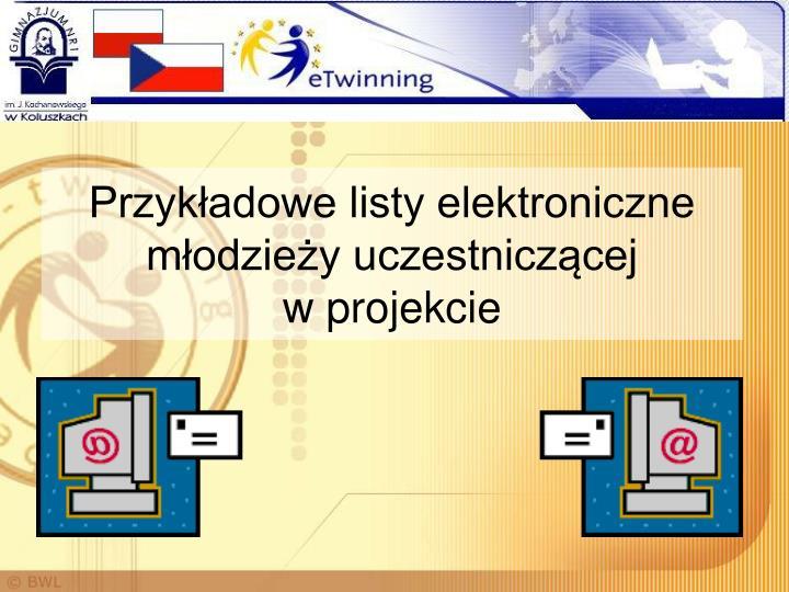 Przykładowe listy elektroniczne młodzieży uczestniczącej