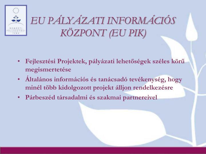 EU PÁLYÁZATI INFORMÁCIÓS KÖZPONT (EU PIK)
