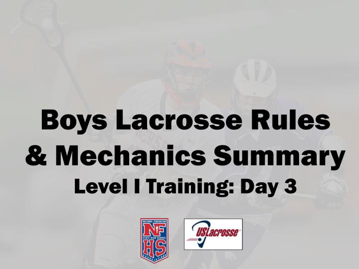 boys lacrosse rules mechanics summary level i training day 3