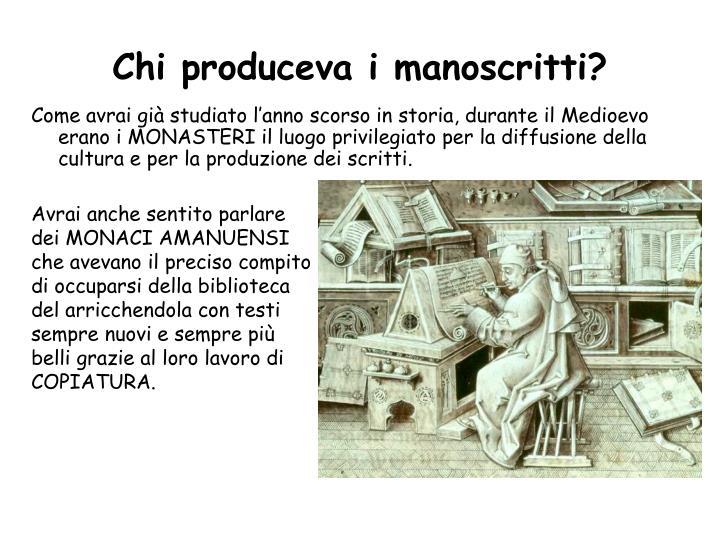 Chi produceva i manoscritti?