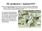 chi produceva i manoscritti