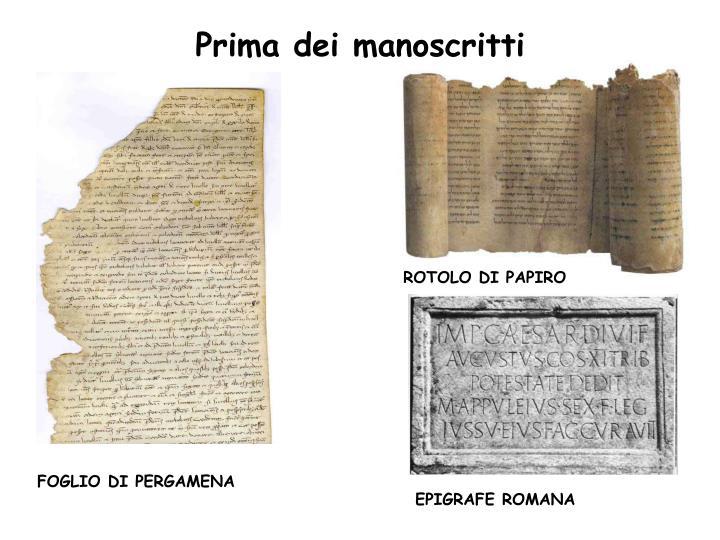 Prima dei manoscritti