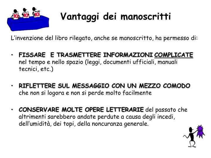 Vantaggi dei manoscritti