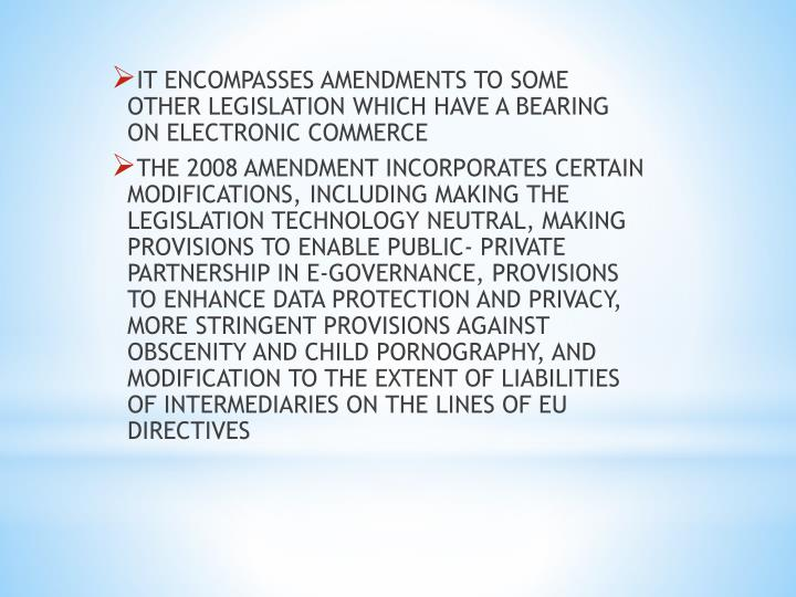 IT ENCOMPASSES AMENDMENTS TO SOME OTHER LEGISLATION WHICH HAVE A BEARING ON ELECTRONIC COMMERCE