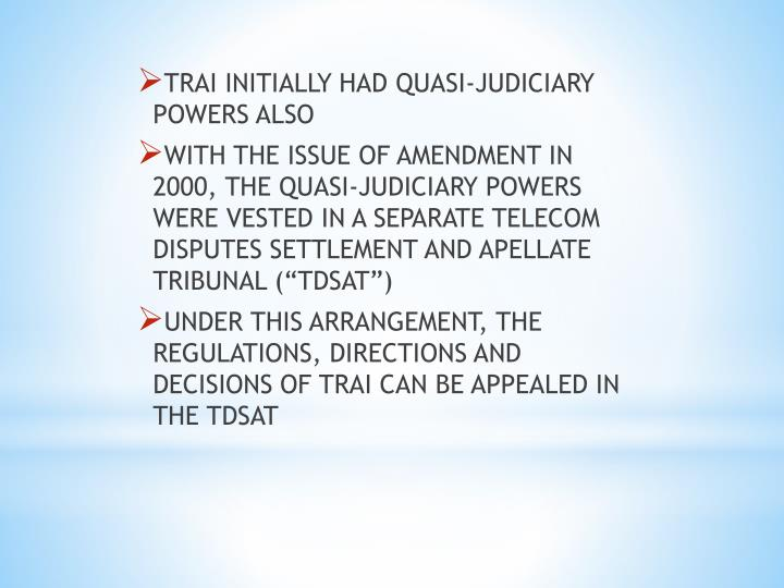 TRAI INITIALLY HAD QUASI-JUDICIARY POWERS ALSO