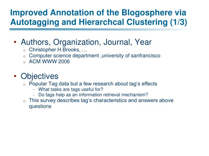 Improved Annotation of the Blogosphere via Autotagging and Hierarchcal Clustering (1/3)