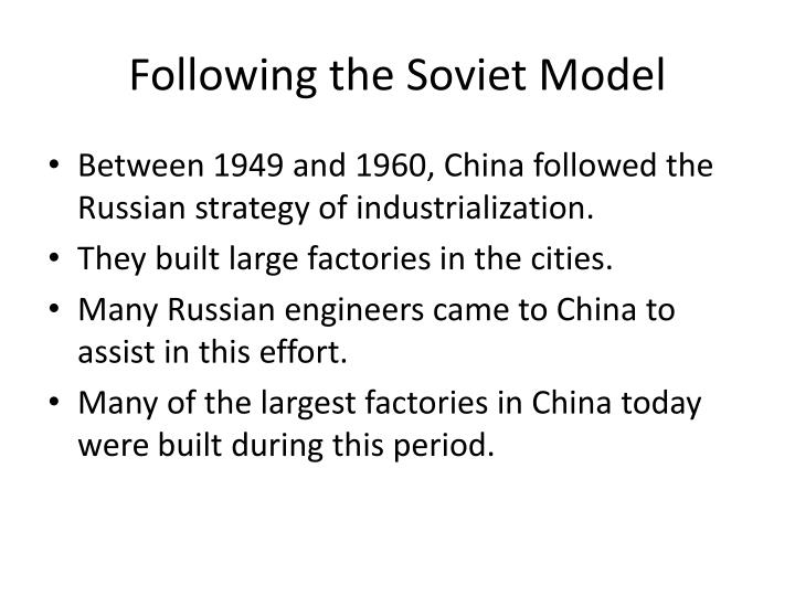Following the Soviet Model