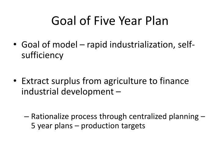Goal of Five Year Plan