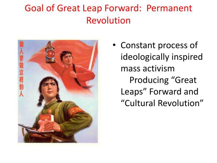 Goal of Great Leap Forward:  Permanent Revolution