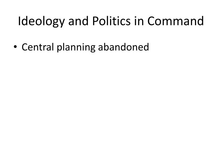 Ideology and Politics in Command