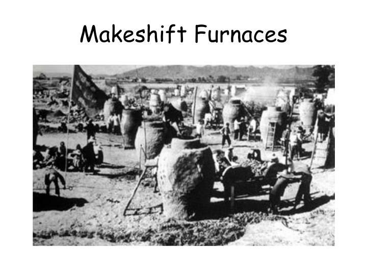 Makeshift Furnaces