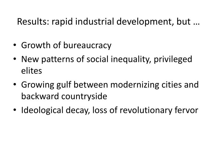 Results: rapid industrial development, but …