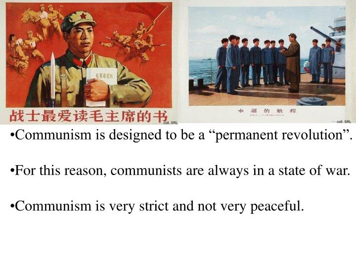 """Communism is designed to be a """"permanent revolution""""."""