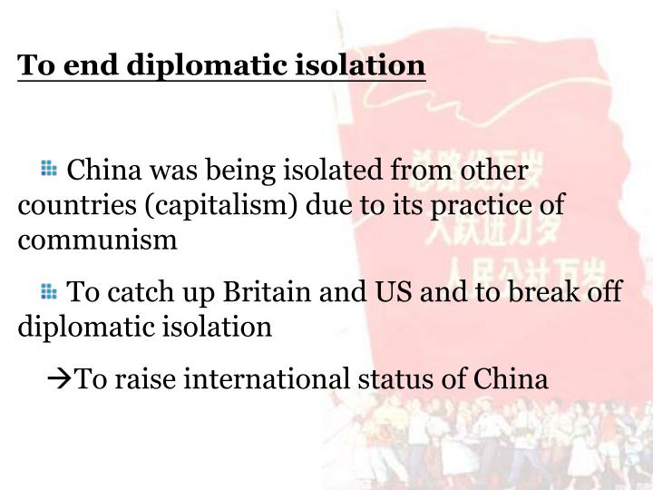 To end diplomatic isolation