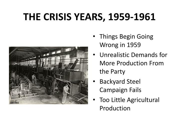 THE CRISIS YEARS, 1959-1961