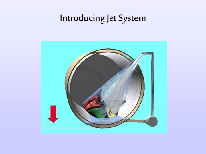 Introducing Jet System