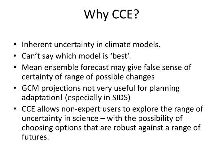 Why CCE?