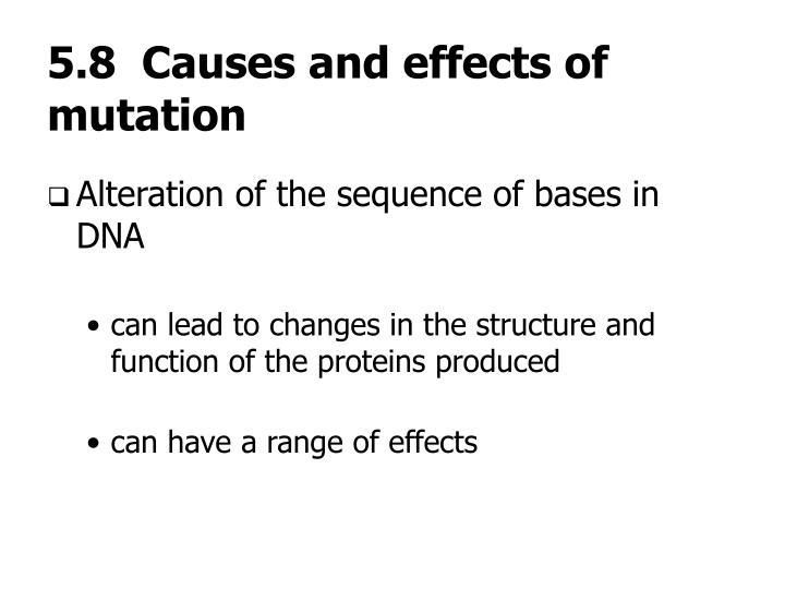 5.8  Causes and effects of mutation