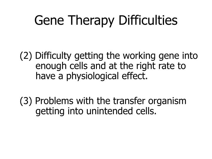 Gene Therapy Difficulties