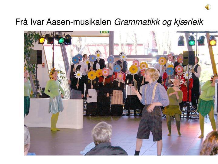 Frå Ivar Aasen-musikalen