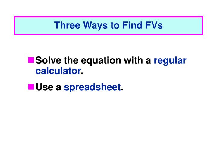 Three Ways to Find FVs