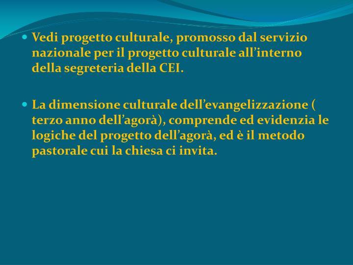 Vedi progetto culturale, promosso dal servizio nazionale per il progetto culturale all'interno della segreteria della CEI.