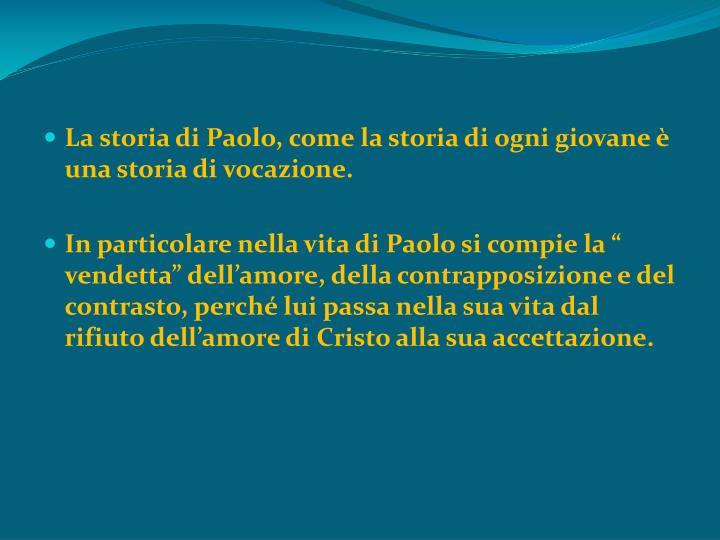 La storia di Paolo, come la storia di ogni giovane è una storia di vocazione.