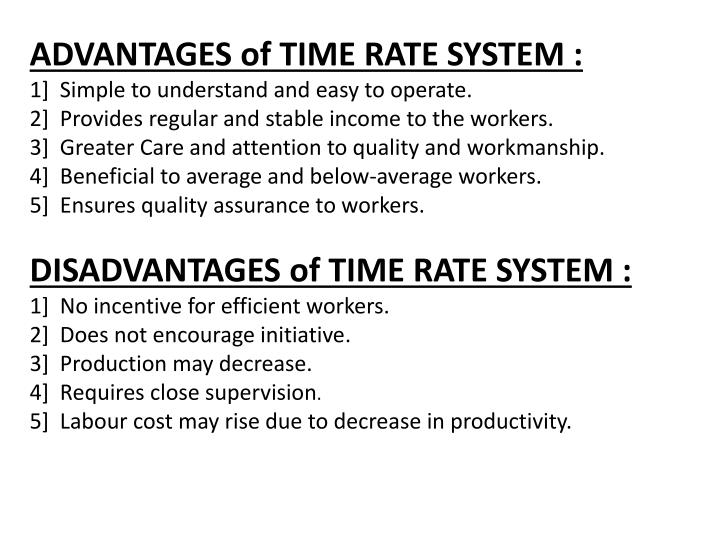 ADVANTAGES of TIME RATE SYSTEM :