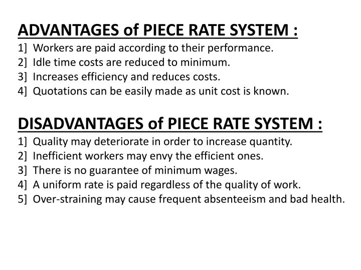 ADVANTAGES of PIECE RATE SYSTEM :
