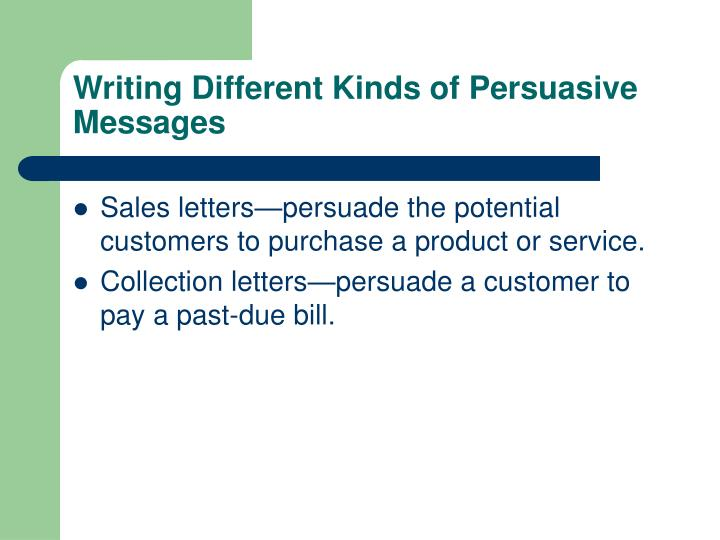 Writing Different Kinds of Persuasive Messages