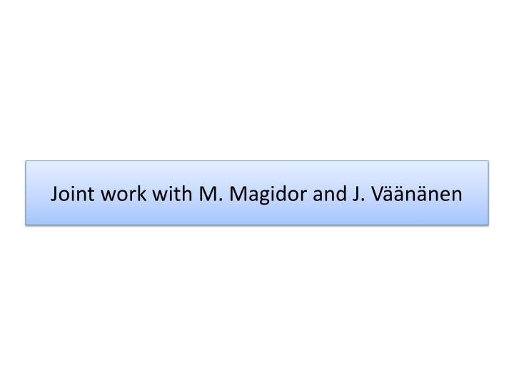 Joint work with M. Magidor and J. Väänänen